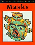 Green, John: Masks (British Museum Colouring Books)