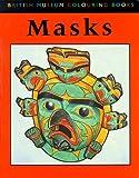 Green, John: Masks (British Museum Colouring Books)