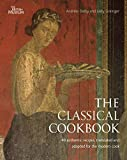 Dalby, Andrew: The Classical Cookbook. Andrew Dalby and Sally Grainger