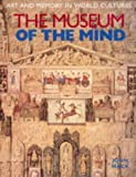 MacK, John: The Museum of the Mind: Art and Memory in World Cultures