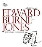 Christian, John: Edward Burne-Jones: The Hidden Humorist