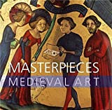 Robinson, James: Masterpieces: Medieval Art