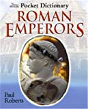 Paul Roberts: Pocket Dictionary of Roman Emperors