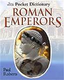 Paul Roberts: Pocket Dictionary of Roman Emperors