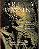 Chamberlain, Andrew T.: Earthly Remains : The History and Science of Preserved Human Bodies