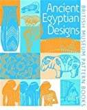 Wilson, Eva: Ancient Egyptian Designs (British Museum Pattern Books) (French Edition)