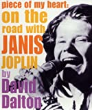 Dalton, David: Piece of My Heart: On the Road With Janis Joplin (Modern Icons)