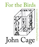 Cage, John: For the Birds: John Cage in Conversation with Daniel Charles