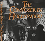 Palmer, Christopher: The Composer in Hollywood