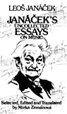 Leos Janácek: Janácek's Uncollected Essays On Music