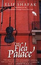 The Flea Palace by Elif Şafak