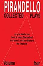 Pirandello: Collected Plays Volume 4 by…