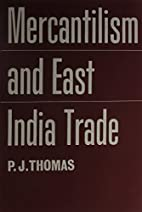Mercantilism and the East India Trade by…