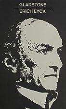 Gladstone by Erich Eyck