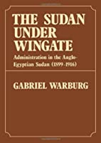The Sudan under Wingate : administration in…