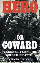 Hero or Coward: Pressures Facing the Soldier…