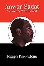 Anwar Sadat: Visionary Who Dared by Joseph…