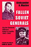 Glantz, David M.: Fallen Soviet Generals: Soviet General Officers Killed in Battle, 1941-1945