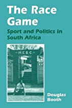 The Race Game: Sport and Politics in South…
