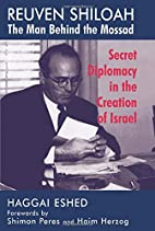 Reuven Shiloah - the Man Behind the Mossad:…