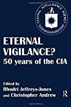 Eternal Vigilance?: 50 years of the CIA…