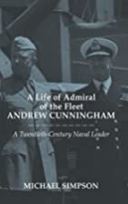 A Life of Admiral of the Fleet Andrew…