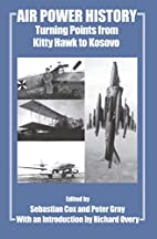 Air Power History: Turning Points from Kitty…