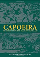 Capoeira: The History of an Afro-Brazilian…