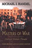Handel, Michael I.: Masters of War: Classical Strategic Thought