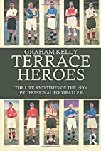 Terrace Heroes: The Life and Times of the…