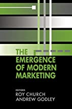 The Emergence of Modern Marketing by R.A.…