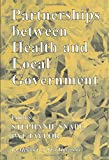 Taylor, Pat: Partnerships Between Health and Local Government