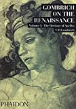 Gombrich, E. H.: Gombrich on the Renaissance: The Heritage of Apelles