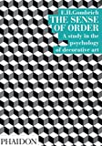 Gombrich, E. H.: The Sense of Order: A Study in the Psychology of Decorative Art