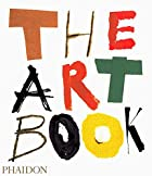The Art Book by Editors of Phaidon Press