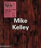 Mike Kelley by John Welchman
