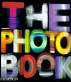 The Photography Book by Editors of Phaidon…