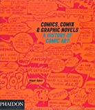 Sabin, Roger: Comics, Comix and Graphic Novels : A History of Comic Art