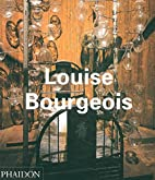 Louise Bourgeois by Robert Storr