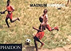 Magnum Football: Magnum Soccer (Photography)…