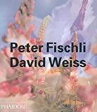 Danto, Arthur C.: Peter Fischli - David Weiss