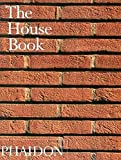 Phaidon Press Inc: The House Book