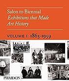 Salon to Biennial: Volume 1 by Bruce…