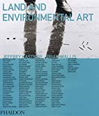 Land & Environmental Art by Jeffrey Kastner