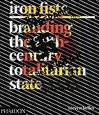 Iron Fists: Branding the 20th-Century…