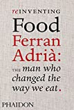 Andrews, Colman: Reinventing Food, Ferran Adria: The Man Who Changed the Way We Eat