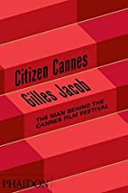 Citizen Cannes: The Man behind the Cannes…