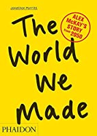 The World We Made: Alex McKay's Story from…
