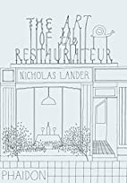 The Art of the Restaurateur by Nicholas…