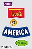 Andrews, Colman: The Taste of America